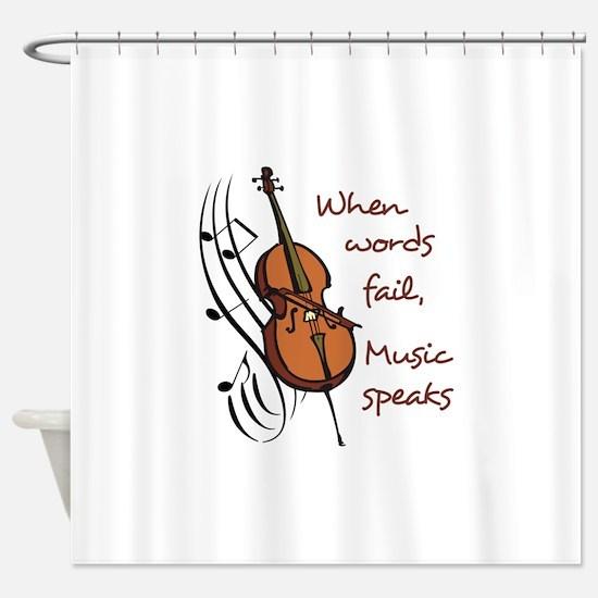 WHEN WORDS FAIL Shower Curtain