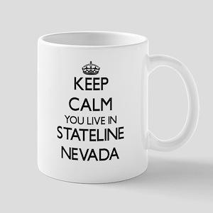 Keep calm you live in Stateline Nevada Mugs
