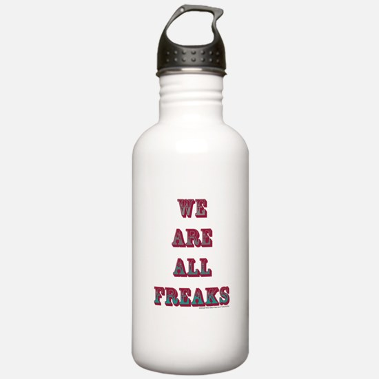 We Are All Freaks Water Bottle