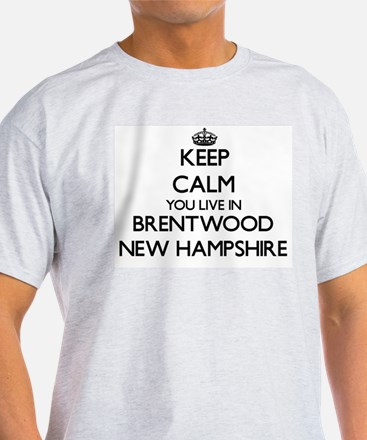 Keep calm you live in Brentwood New Hampsh T-Shirt
