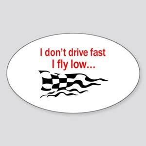 I DONT DRIVE FAST Sticker