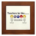 Teachers Be Like Framed Tile