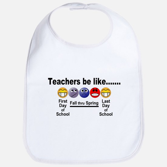 Teachers Be Like Bib