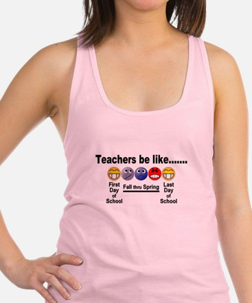 Teachers Be Like Racerback Tank Top