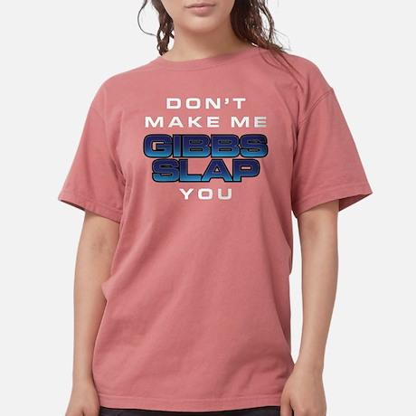 Don't Make Me Gibbs Slap You Comfort Color Shirt