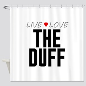 Live Love The Duff Shower Curtain