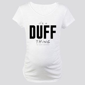 It's a Duff Thing Maternity T-Shirt