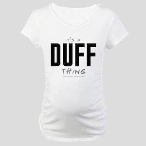 It's a Duff Thing Maternity T-Shirt