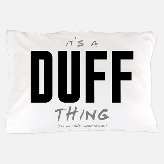 It's a Duff Thing Pillow Case
