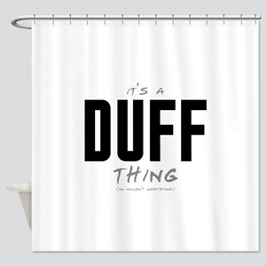 It's a Duff Thing Shower Curtain