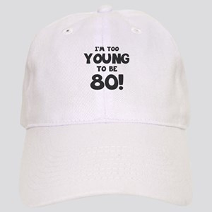 80th Birthday Humor Cap