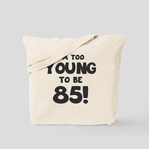 85th Birthday Humor Tote Bag