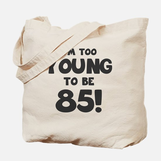 85th Birthday Humor Tote Bag