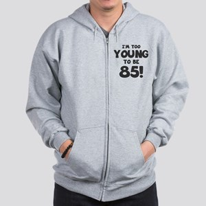 85th Birthday Humor Zip Hoodie