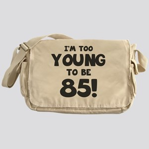 85th Birthday Humor Messenger Bag