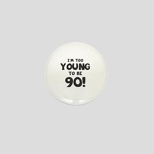 90th Birthday Humor Mini Button