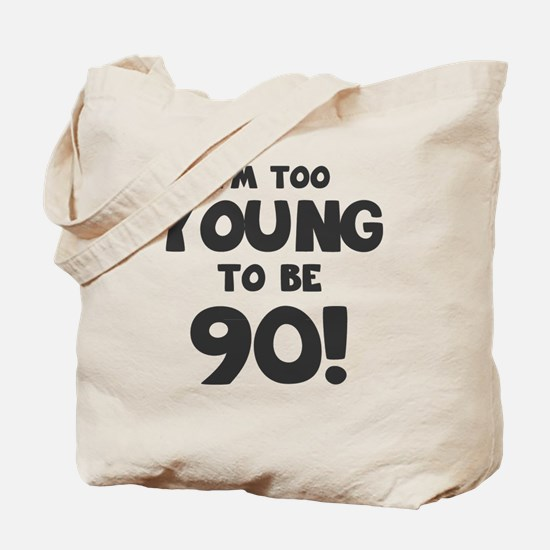 90th Birthday Humor Tote Bag