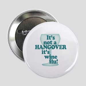 """Funny Wine Drinking Humor 2.25"""" Button"""