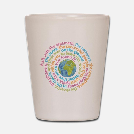 Walk with the dreamers Shot Glass