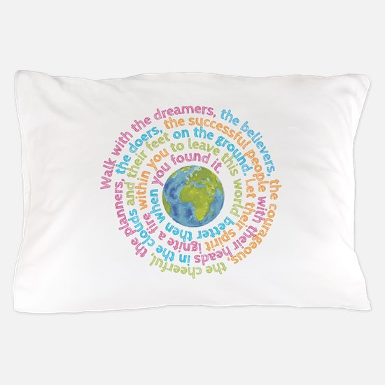 Walk with the dreamers Pillow Case