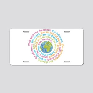Walk with the dreamers Aluminum License Plate