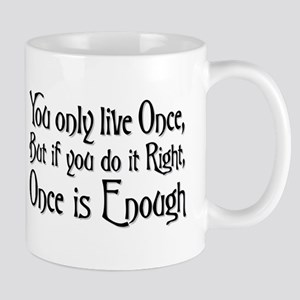 Once Is Enough (Lt) Mugs