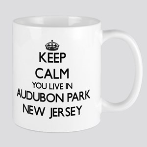 Keep calm you live in Audubon Park New Jersey Mugs