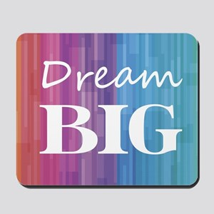 Dream Big Mousepad