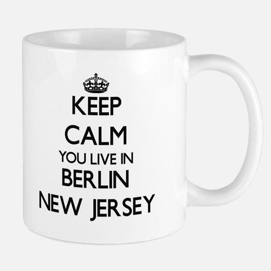 Keep calm you live in Berlin New Jersey Mugs
