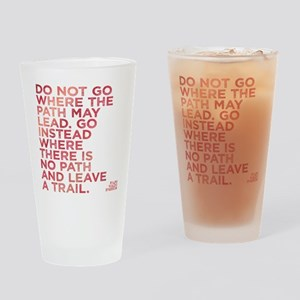 Do Not Go Where The Path May Lead. Drinking Glass