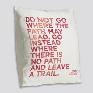 Do Not Go Where The Path May L Burlap Throw Pillow