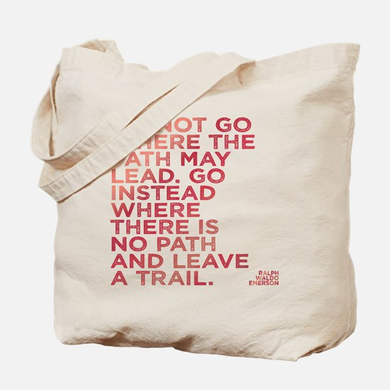 Do Not Go Where The Path May Lead. Tote Bag