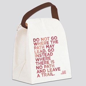 Do Not Go Where The Path May Lead Canvas Lunch Bag
