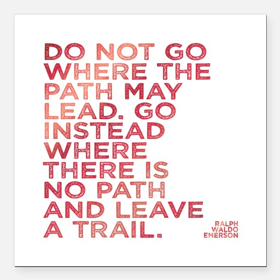 "Do Not Go Where The Path Square Car Magnet 3"" x 3"""