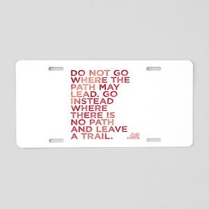 Do Not Go Where The Path Ma Aluminum License Plate