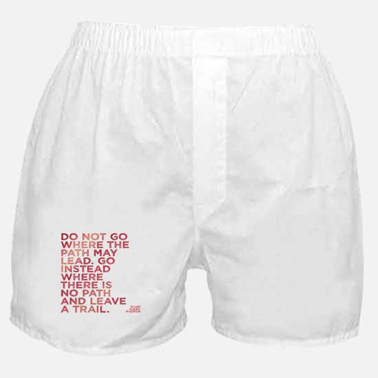 Do Not Go Where The Path May Lead. Boxer Shorts