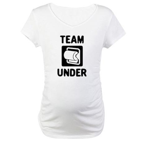 Team Under Maternity T-Shirt