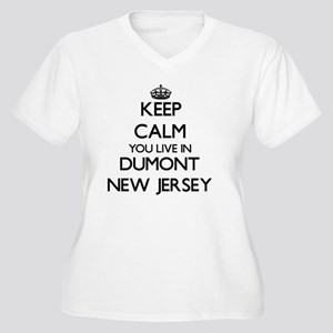 Keep calm you live in Dumont New Plus Size T-Shirt