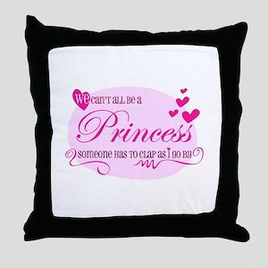 I'm the Princess Throw Pillow