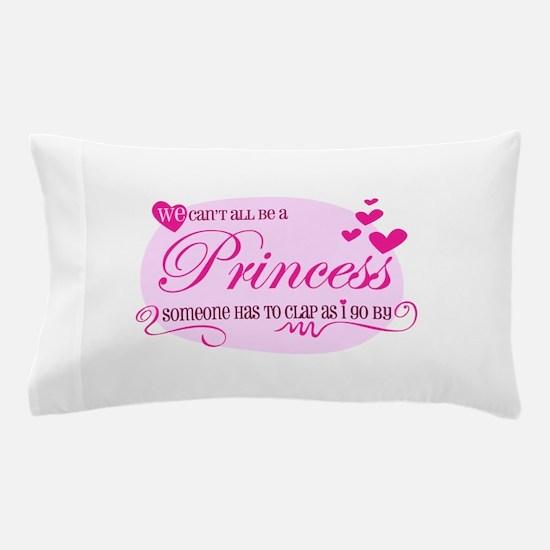 I'm the Princess Pillow Case