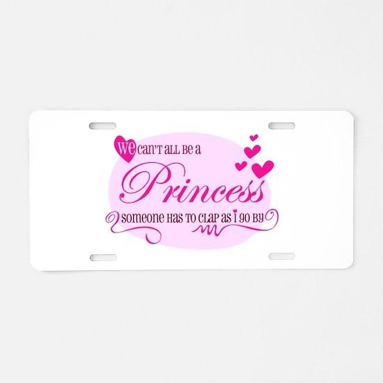 I'm the Princess Aluminum License Plate