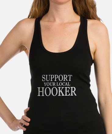 Support Your Local Hooker Dark Racerback Tank Top