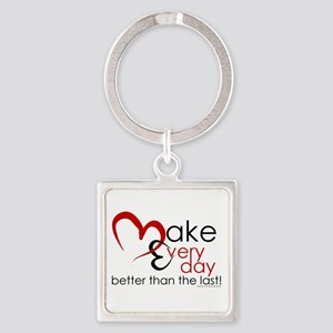 Make Every day Keychains