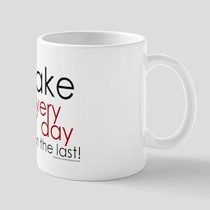 Make Every day Mugs