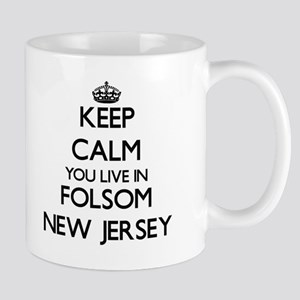 Keep calm you live in Folsom New Jersey Mugs