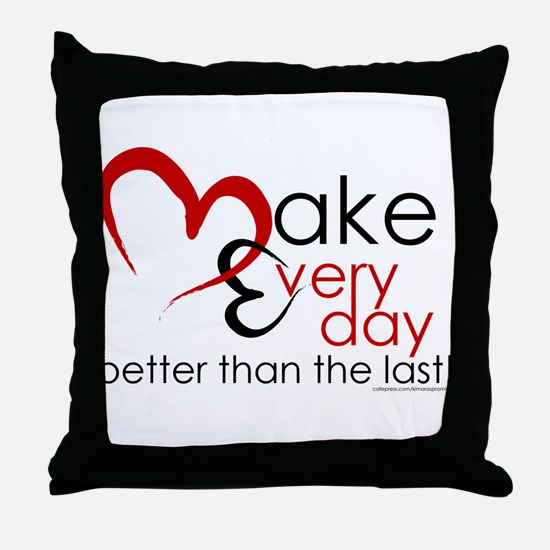 Make Every day Throw Pillow