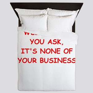 none of your business Queen Duvet