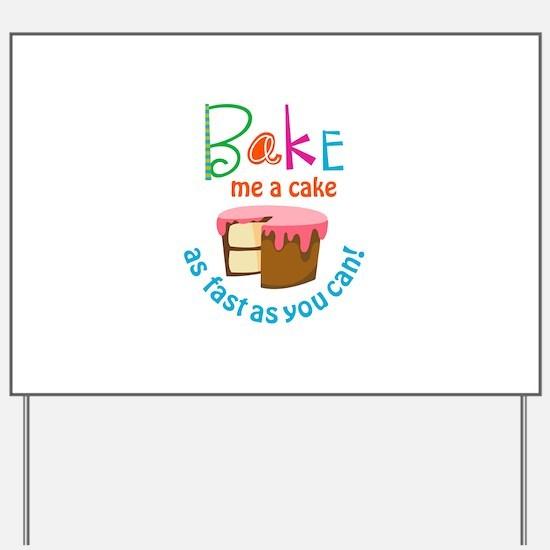 BAKE ME A CAKE Yard Sign