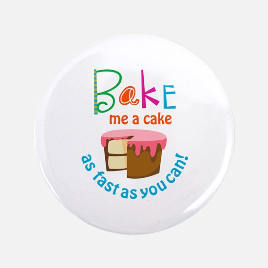 "BAKE ME A CAKE 3.5"" Button"