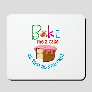 BAKE ME A CAKE Mousepad